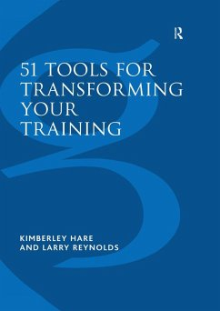 51 Tools for Transforming Your Training (eBook, PDF) - Hare, Kimberley; Reynolds, Larry