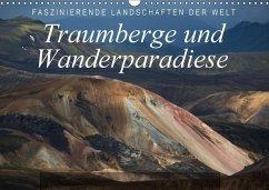 Faszinierende Landschaften der Welt: Traumberge und Wanderparadiese (Wandkalender 2018 DIN A3 quer)