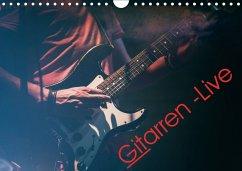 Gitarren - Live (Wandkalender 2018 DIN A4 quer)...