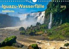 Iguazu Wasserfälle - Südamerika (Wandkalender 2018 DIN A4 quer) Dieser erfolgreiche Kalender wurde dieses Jahr mit gleichen Bildern und aktualisiertem Kalendarium wiederveröffentlicht.