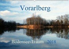 Vorarlberg Bodensee-Traum2018 (Wandkalender 2018 DIN A2 quer)
