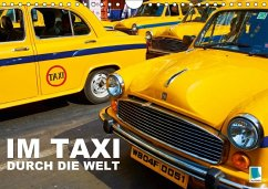 Im Taxi durch die Welt (Wandkalender 2018 DIN A4 quer) - CALVENDO, k. A.
