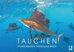 Tauchen: Wunderbares tiefblaues Meer (Wandkalender 2018 DIN A3 quer)