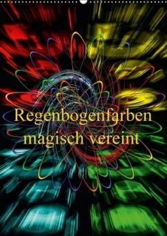 Regenbogenfarben magisch vereint (Wandkalender 2018 DIN A2 hoch)