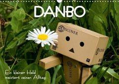 Danbo - Ein kleiner Held meistert seinen Alltag (Wandkalender 2018 DIN A3 quer)