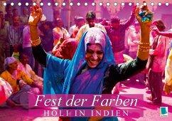 Fest der Farben: Holi in Indien (Tischkalender 2018 DIN A5 quer)