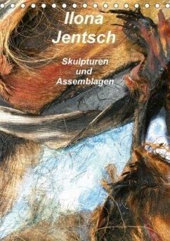 Ilona Jentsch - Skulpturen und Assemblagen (Tischkalender 2018 DIN A5 hoch)