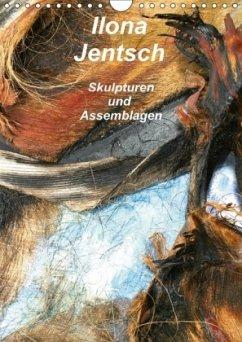 Ilona Jentsch - Skulpturen und Assemblagen (Wandkalender 2018 DIN A4 hoch)