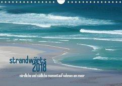 strandwärts 2018 - nördliche und südliche momentaufnahmen am meer (Wandkalender 2018 DIN A4 quer) Dieser erfolgreiche Kalender wurde dieses Jahr mit gleichen Bildern und aktualisiertem Kalendarium wiederveröffentlicht.