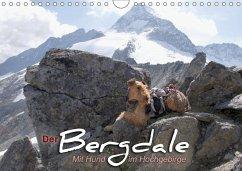 Der Bergdale - mit Hund im Hochgebirge (Wandkalender 2018 DIN A4 quer) Dieser erfolgreiche Kalender wurde dieses Jahr mit gleichen Bildern und aktualisiertem Kalendarium wiederveröffentlicht.