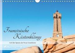 Französische Küstenklänge (Wandkalender 2018 DIN A4 quer) Dieser erfolgreiche Kalender wurde dieses Jahr mit gleichen Bildern und aktualisiertem Kalendarium wiederveröffentlicht.