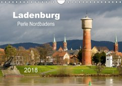 Ladenburg - Perle Nordbadens (Wandkalender 2018 DIN A4 quer) Dieser erfolgreiche Kalender wurde dieses Jahr mit gleichen - Losekann, Holger