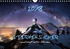 Sternensucher - Landschaft unter Sternen (Wandkalender 2018 DIN A4 quer) Dieser erfolgreiche Kalender wurde dieses Jahr mit gleichen Bildern und aktualisiertem Kalendarium wiederveröffentlicht.