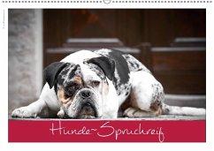 Hunde-Spruchreif (Wandkalender 2018 DIN A2 quer)
