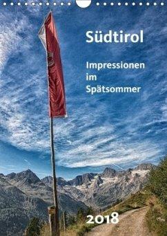 Südtirol - Impressionen im Spätsommer (Wandkalender 2018 DIN A4 hoch)
