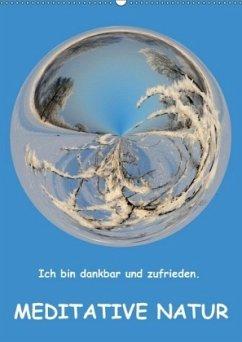 Meditative Natur (Wandkalender 2018 DIN A2 hoch)