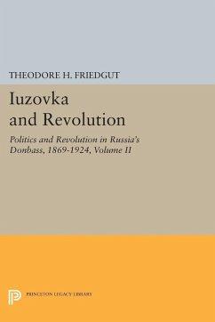 Iuzovka and Revolution, Volume II (eBook, PDF) - Friedgut, Theodore H.