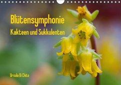 Blütensymphonie - Kakteen und Sukkulenten (Wandkalender 2018 DIN A4 quer)