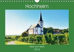 Hochheim, Perle vom Main (Wandkalender 2018 DIN A4 quer) Dieser erfolgreiche Kalender wurde dieses Jahr mit gleichen Bildern und aktualisiertem Kalendarium wiederveröffentlicht.
