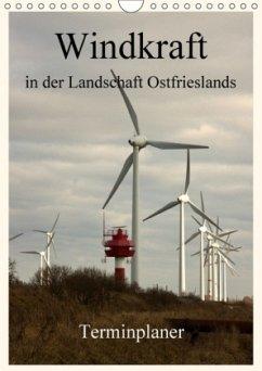 Windkraft in der Landschaft Ostfrieslands / Terminplaner (Wandkalender 2018 DIN A4 hoch)