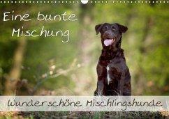 Eine bunte Mischung - wunderschöne Mischlingshunde / Geburtstagskalender (Wandkalender 2018 DIN A3 quer)