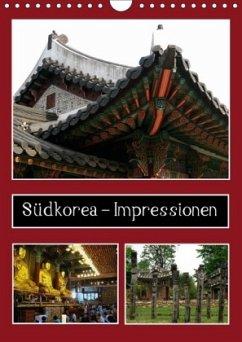 Südkorea - Impressionen (Wandkalender 2018 DIN A4 hoch)