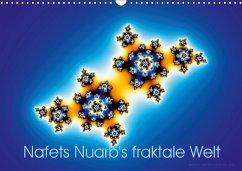 Nafets Nuarb's fraktale Welt (Wandkalender 2018 DIN A3 quer)