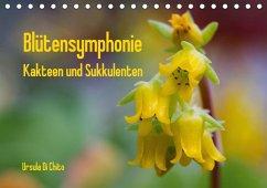 Blütensymphonie - Kakteen und Sukkulenten (Tischkalender 2018 DIN A5 quer)