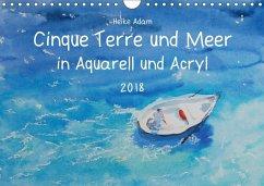 Cinque Terre und Meer in Aquarell und Acryl (Wandkalender 2018 DIN A4 quer) Dieser erfolgreiche Kalender wurde dieses Jahr mit gleichen Bildern und aktualisiertem Kalendarium wiederveröffentlicht.