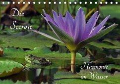Die Seerose - Harmonie im Wasser (Tischkalender 2018 DIN A5 quer)
