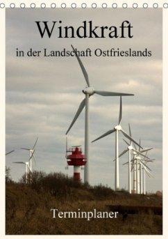 Windkraft in der Landschaft Ostfrieslands / Terminplaner (Tischkalender 2018 DIN A5 hoch)