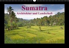 Sumatra - Architektur und Landschaft (Wandkalender 2018 DIN A3 quer)