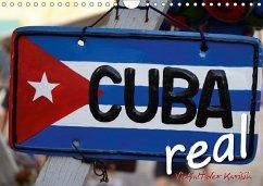 Cuba Real - Vielfalt der Karibik (Wandkalender 2018 DIN A4 quer)