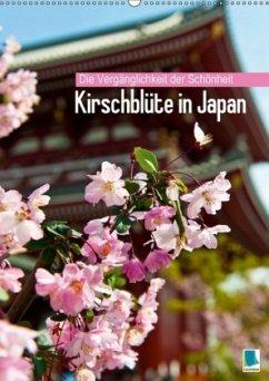 Die Vergänglichkeit der Schönheit - Kirschblüte in Japan (Wandkalender 2018 DIN A2 hoch)