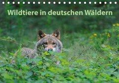 Wildtiere in deutschen Wäldern (Tischkalender 2018 DIN A5 quer)