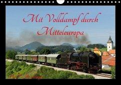 Mit Volldampf durch Mitteleuropa (Wandkalender 2018 DIN A4 quer) Dieser erfolgreiche Kalender wurde dieses Jahr mit gleichen Bildern und aktualisiertem Kalendarium wiederveröffentlicht.