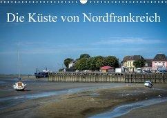 Die Küste von Nordfrankreich (Wandkalender 2018 DIN A3 quer)