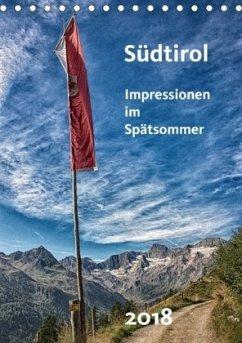Südtirol - Impressionen im Spätsommer (Tischkalender 2018 DIN A5 hoch)
