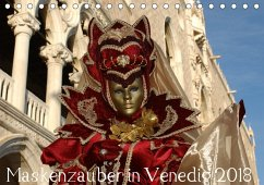 Maskenzauber in Venedig 2018 (Tischkalender 2018 DIN A5 quer)