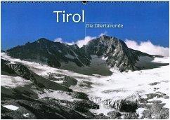 TIROL - Die Zillertalrunde (Wandkalender 2018 DIN A3 quer)
