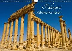 Palmyra - Historisches Syrien (Wandkalender 2018 DIN A4 quer) Dieser erfolgreiche Kalender wurde dieses Jahr mit gleichen Bildern und aktualisiertem Kalendarium wiederveröffentlicht.