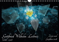 Gottfried Wilhelm Leibniz - Zitate und Grafiken 2018 (Wandkalender 2018 DIN A4 quer) Dieser erfolgreiche Kalender wurde dieses Jahr mit gleichen Bildern und aktualisiertem Kalendarium wiederveröffentlicht.