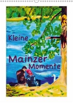 Kleine Mainzer Momente (Wandkalender 2018 DIN A3 hoch)