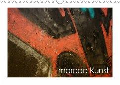 marode Kunst (Wandkalender 2018 DIN A4 quer) Dieser erfolgreiche Kalender wurde dieses Jahr mit gleichen Bildern und aktualisiertem Kalendarium wiederveröffentlicht.