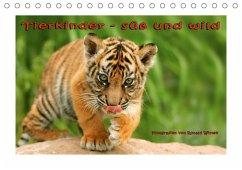 Tierkinder - süß und wild (Tischkalender 2018 DIN A5 quer)