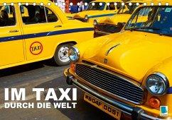 Im Taxi durch die Welt (Tischkalender 2018 DIN A5 quer)