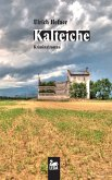 Kalteiche: Kriminalroman (eBook, ePUB)