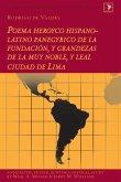 Poema heroyco hispano-latino panegyrico de la fundacion, y grandezas de la muy noble, y leal ciudad de Lima (eBook, ePUB)