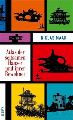 Atlas der seltsamen Häuser und ihrer Bewohner (eBook, ePUB) - Maak, Niklas