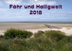 Föhr und Halligwelt 2018 (Wandkalender 2018 DIN...